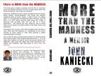 """More Than The Madness"" Memoirs of John Kaniecki"