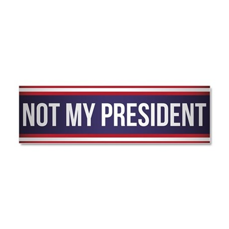 not_my_president_car_magnet_10_x_3
